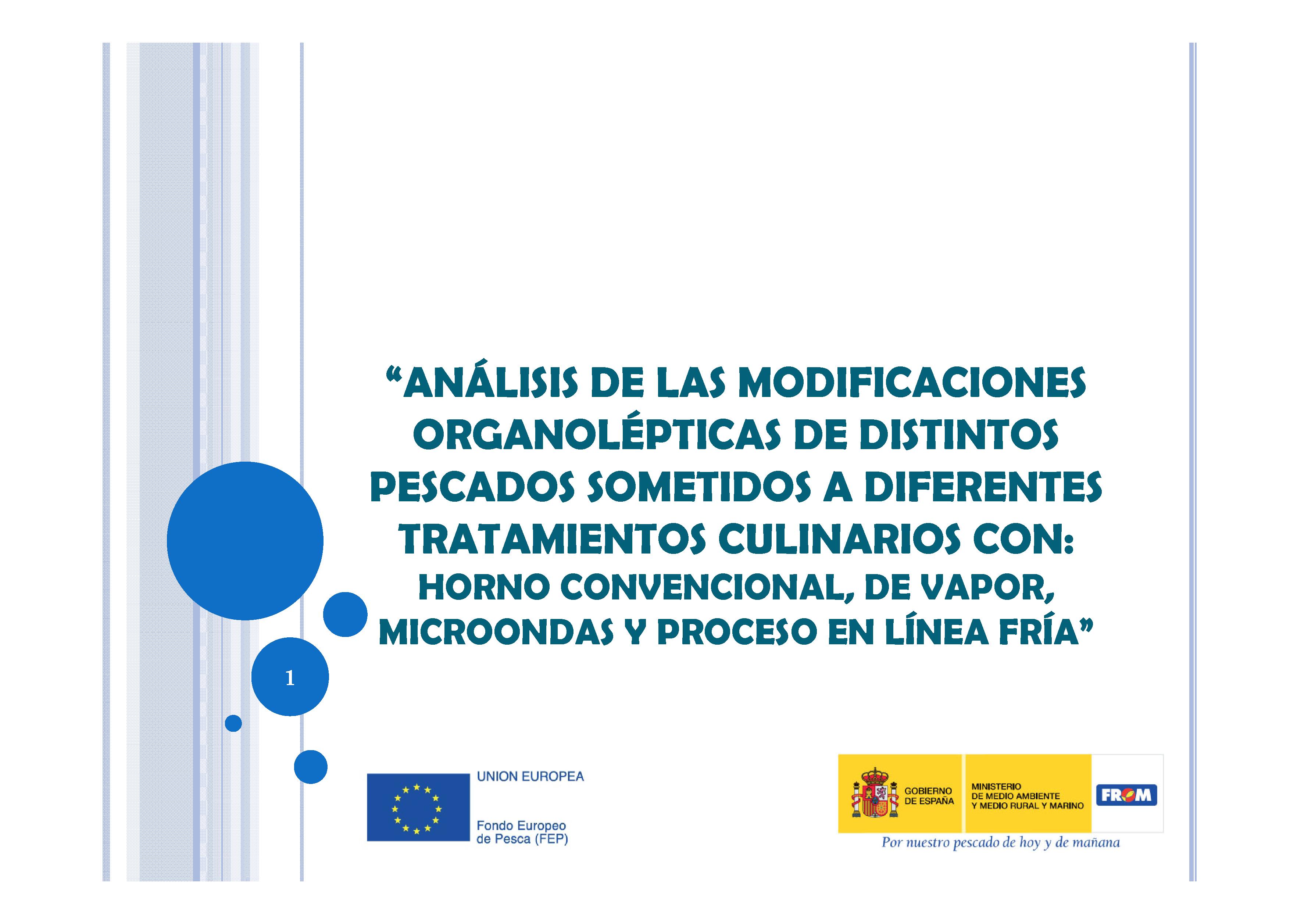 """""""ANÁLISIS DE LAS MODIFICACIONES ORGANOLÉPTICAS DE DISTINTOS PESCADOS SOMETIDOS A DIFERENTES TRATAMIENTOS CULINARIOS CON: HORNO CONVENCIONAL, DE VAPOR, MICROONDAS Y PROCESO EN LÍNEA FRÍA"""""""