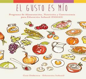"""PANGEI """"Programa de Alimentación, Nutrición y Gastronomía para Educación Infantil"""" El gusto es mio."""