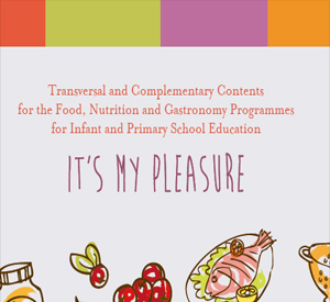 Transversal and Complementary Contents for the Food, Nutrition and Gastronomy Programmes for Infant and Primary School Education