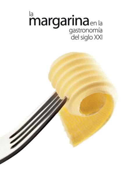 La margarina en la gastronomía del siglo XXI