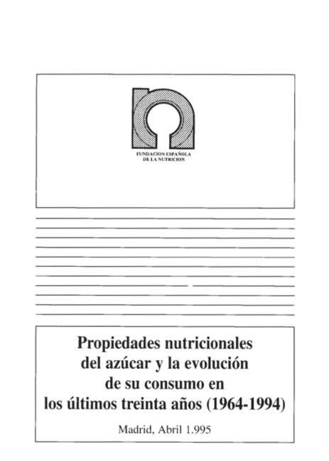 Propiedades nutricionales del azúcar y la evolución de su consumo en los últimos treinta años (1964-1994)
