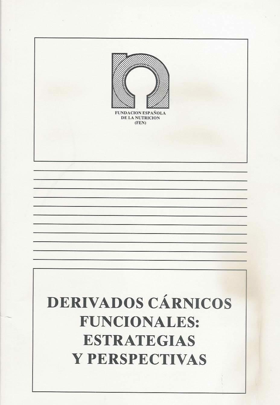 Derivados cárnicos funcionales: estrategias y perspectivas.