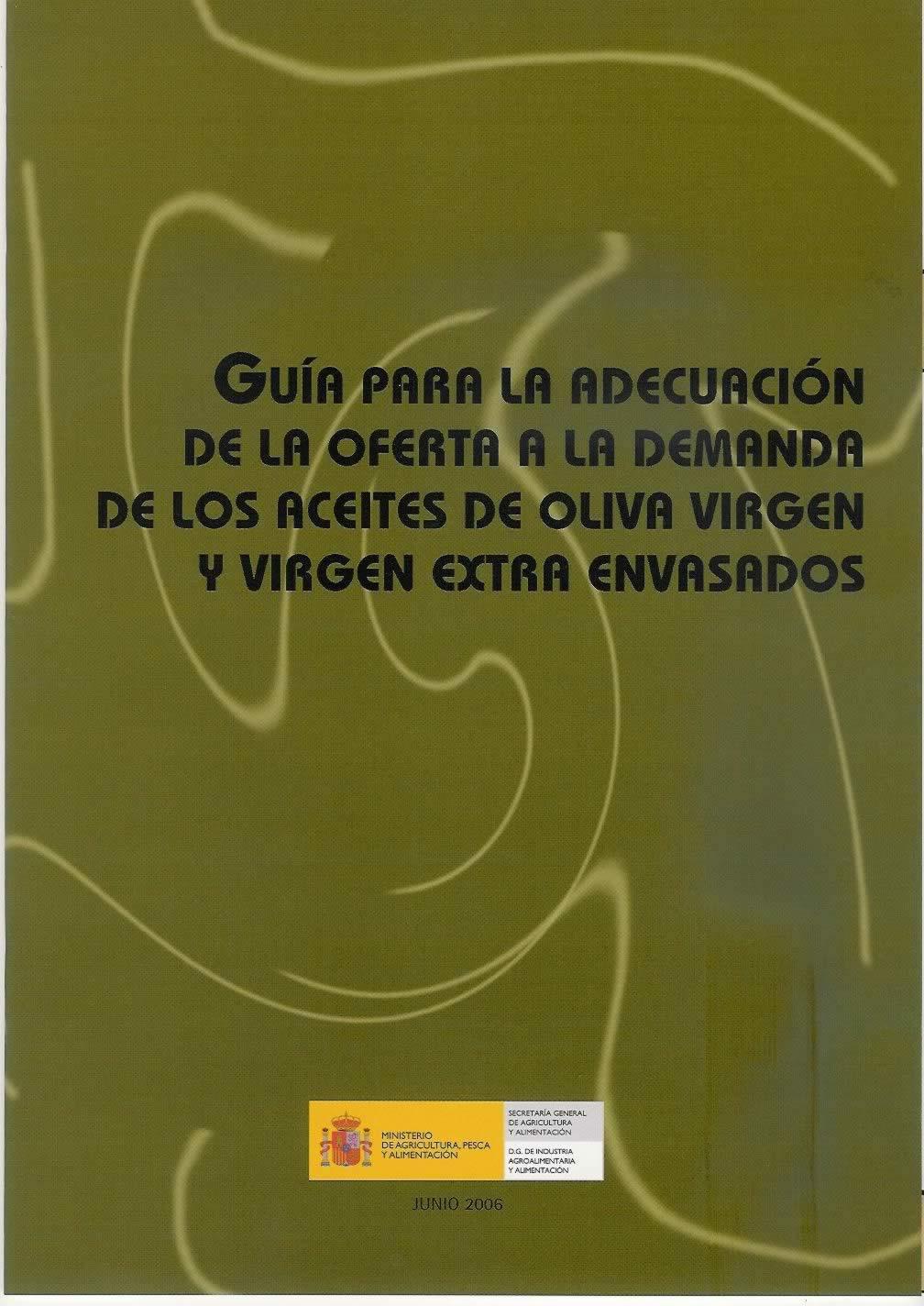 Guia para la educación de la oferta a la demanda de los aceites de oliva virgen y virgen extra envasados.