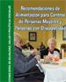 Recomendaciones de Alimentación para centros de Personas Mayores y Personas con Discapacidad