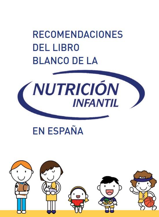 Recomendaciones del Libro Blanco de la Nutrición Infantil en España